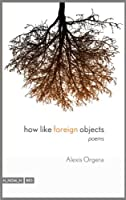 How Like Foreign Objects