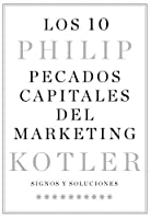 Los 10 pecados capitales del marketing: Signos y soluciones