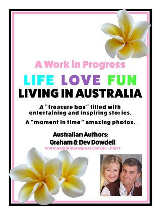 A Work in Progress Life Love Fun Living in Australia: Part 1