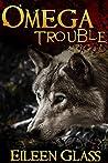 Trouble (Omega, #1)