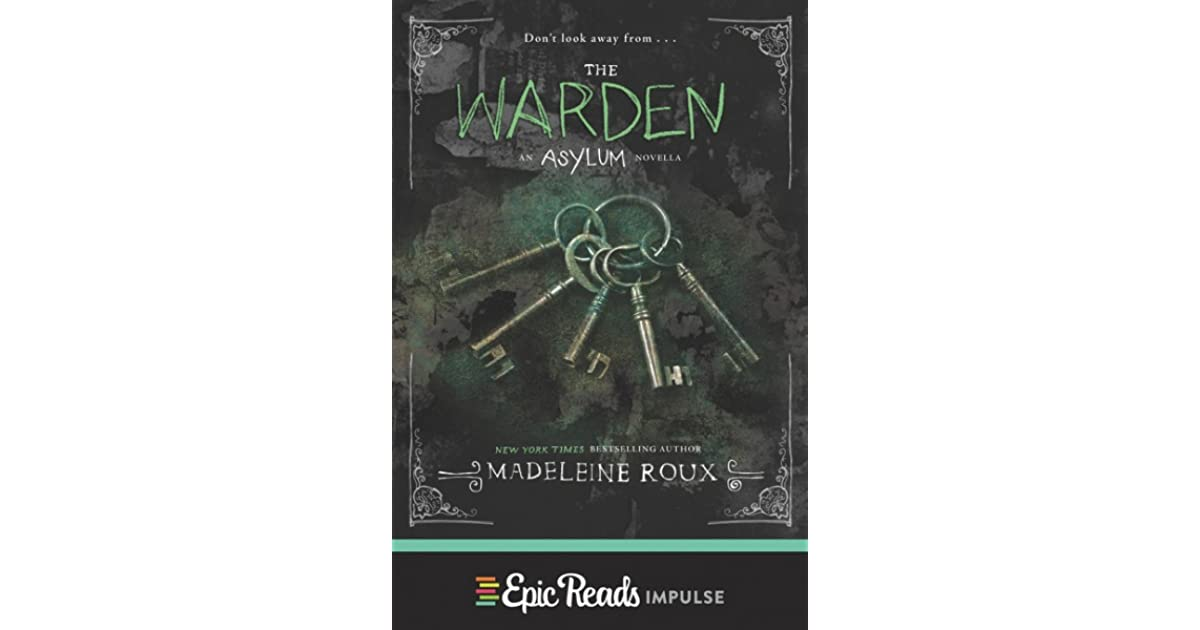 The Warden (Asylum, #3 5) by Madeleine Roux