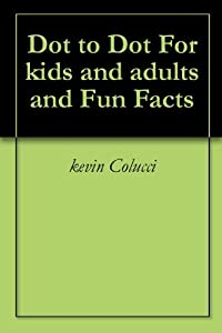 Dot to Dot For kids and adults and Fun Facts