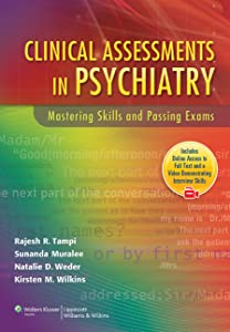 Clinical Assessments in Psychiatry: Mastering Skills and Passing Exams