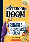 Rumble of the Coaster Ghost (The Notebook of Doom, #9)