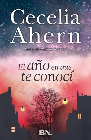El año en que te conocí by Cecelia Ahern