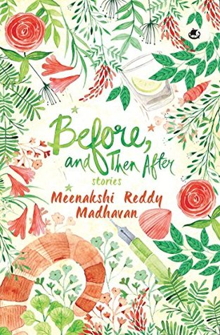 Before, and Then After by Meenakshi Reddy Madhavan