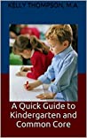 A Quick Guide to Kindergarten and Common Core