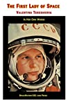 Valentina Tereshkova: The First Lady of Space: In Her Own Words