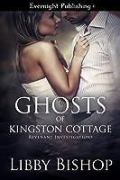 Ghosts of Kingston Cottage (Revenant Investigations #1)