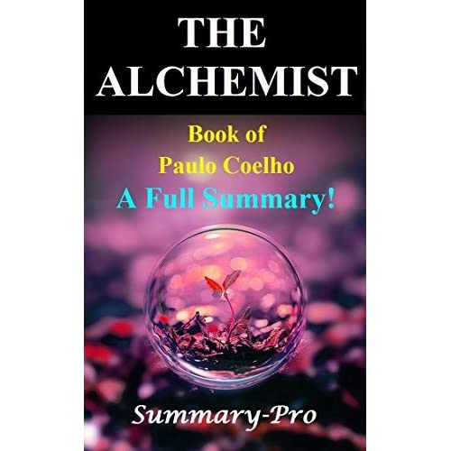 the alchemist book of paulo coelho a full summary by summary pro