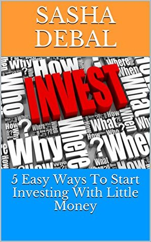 5 Easy Ways To Start Investing With Little Money