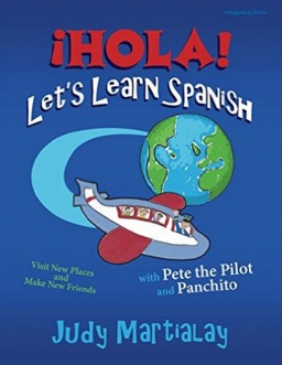 ¡hola! Let's Learn Spanish: Visit New Places and Make New Friends