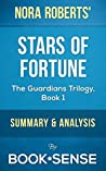Stars of Fortune: (Book One of the Guardians Trilogy) by Nora Roberts | Summary & Analysis
