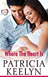 Where The Heart Is (A Mother's Heart #3)