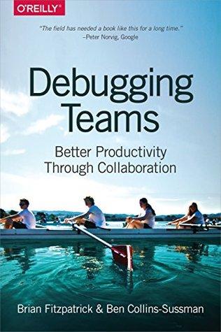 Debugging Teams by Brian W. Fitzpatrick