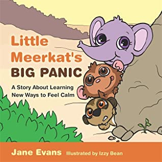 6bb10b760 Little Meerkat's Big Panic: A Story About Learning New Ways to Feel Calm