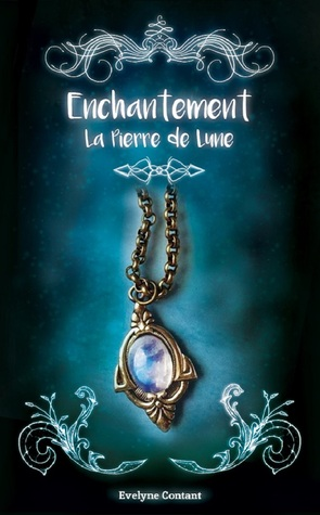 La Pierre de lune (Enchantement #1)