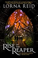 Rise of the Reaper: The Broken Lands: Book One