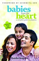 Babies from the Heart: a complete guide to adoption+