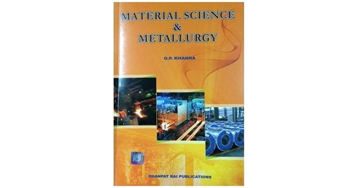 Material Science & Metallurgy by O P  Khanna