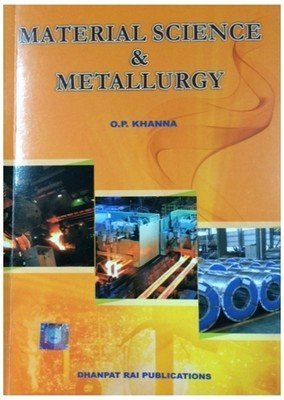 Material Science Metallurgy By O P Khanna