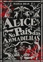Alice no país das armadilhas(Alice in Deadland, #1)