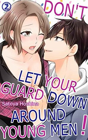 Don't Let Your Guard Down Around Young Men! Vol.2 (TL Manga)