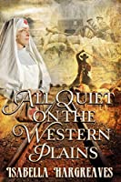 All Quiet on the Western Plains (Western Plains Series Book 1)