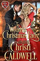 To Wed His Christmas Lady (The Heart of a Duke, #7)