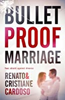 Bulletproof marriage: Your shield against divorce
