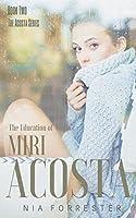 The Education of Miri Acosta (The Acostas Series Book 2)