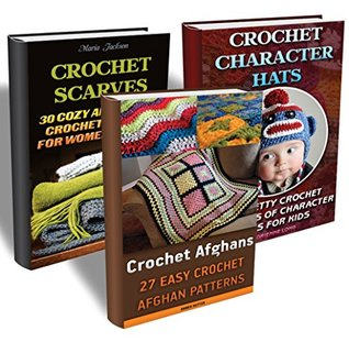 Crochet Projects BOX SET 3 IN 1: 50 Crochet Character Hats + 30 Crochet Scarves + 27 Crochet Afghans: (Crochet patterns, Crochet books, Crochet for beginners, ... beginner's guide, step-by-step projects)