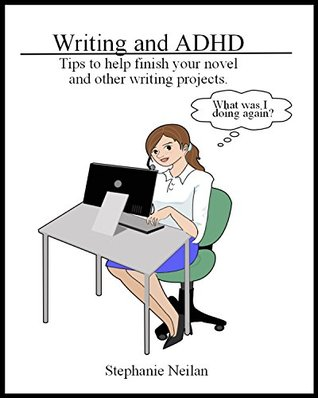 Writing and ADHD: Tips to help finish your novel and other writing projects.