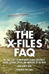 The X-Files FAQ: All That's Left to Know About Global Conspiracy, Aliens, Lazarus Species, and Monsters of the Week (FAQ Series)