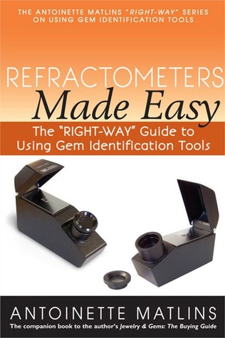 "Refractometers Made Easy - The ""RIGHT-WAY"" Guide to Using Gem Identification Tools"