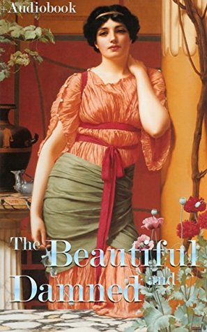 The Beautiful and Damned (+Audiobook): With 5 Great Socialite Novels