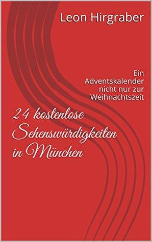 24 kostenlose Sehenswürdigkeiten in München: Ein Adventskalender nicht nur zur Weihnachtszeit