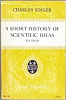 A Short History Scientific Ideas to 1900