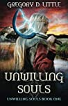 Unwilling Souls by Gregory D. Little