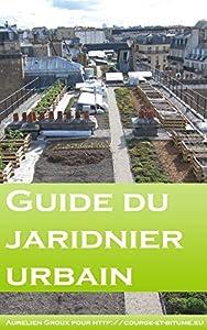 Petit guide du jardinier urbain