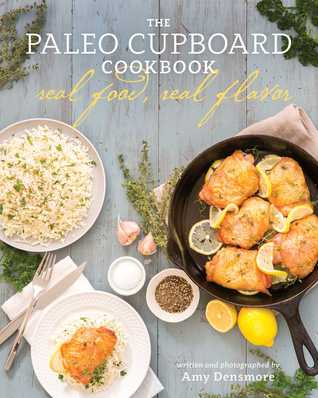 The Paleo Cupboard Cookbook by Amy Densmore