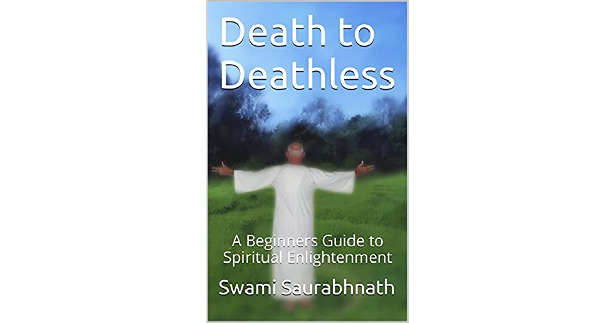 Death to Deathless: A Beginners Guide to Spiritual