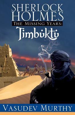Sherlock Holmes, the Missing Years: Timbuktu
