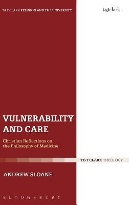 Vulnerability and Care Christian Reflections on the Philosophy of Medicine
