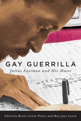 Gay Guerrilla: Julius Eastman and His Music