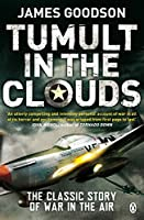 Tumult in the Clouds: The Classic Story of War in the Air