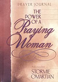 The Power of a Praying Woman: Prayer Journal