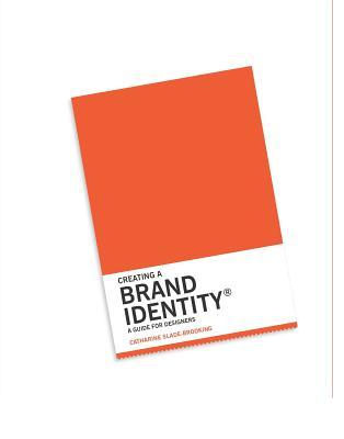 Creating a Brand Identity by Catharine Slade-Brooking