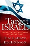 Target Israel: Caught in the Crosshairs of the End Times