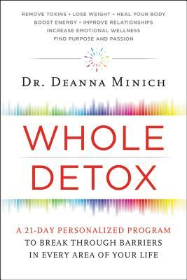 Whole Detox A 21-Day Personalized Program to Break Through Barriers in Ever Your Life